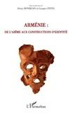 Denis Donikian et Georges Festa - Arménie : de l'abîme aux constructions d'identité - Actes du Colloque de Cerisy-La-Salle du 22 août au 29 août 2009.