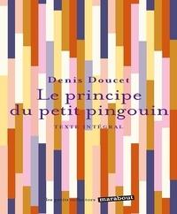 Denis Doucet - Le principe du petit pingouin.