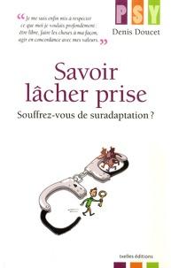 Goodtastepolice.fr Savoir lâcher prise - Souffrez-vous de suradaptation ? Image