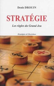 Denis Drouin - Stratégie - Les règles du Grand Jeu.