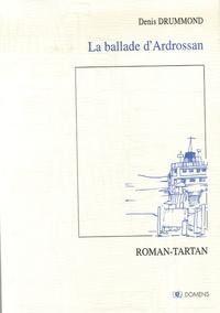Denis Drummond - La ballade d'Ardrossan - Roman-Tartan.