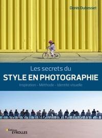 Epub télécharger des livres gratuits Les secrets du style en photographie  - Inspiration - Méthode - Identité visuelle (French Edition) 9782212677584