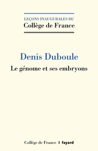 Denis Duboule - Le génome et ses embryons.