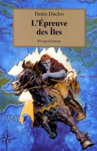 Denis Duclos - Le cycle de l'Ancien Futur Tome 2 : L'épreuve des îles.