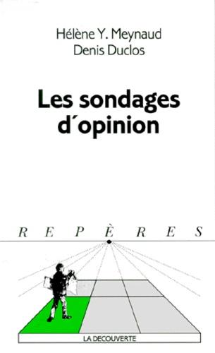 Denis Duclos et Hélène-Yvonne Meynaud - Les sondages d'opinion.