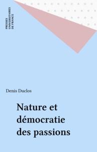 Denis Duclos - Nature et démocratie des passions.