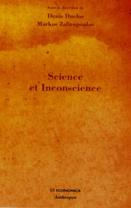 Denis Duclos et Markos Zafiropoulos - Science et inconscience.