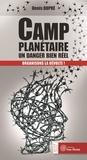 Denis Dupré - Camp planétaire : un danger bien réel - Organisons la révolte !.