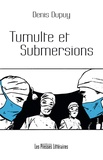 Denis Dupuy - Tumulte et submersions.