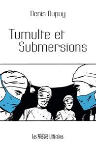 Denis Dupuy - Tumulte et submersions.