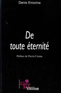 Denis Emorine - De toute éternité.