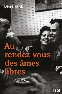Téléchargement de livres audio sur le coin Au rendez-vous des âmes libres en francais 9782823869873  par Denis Faïck