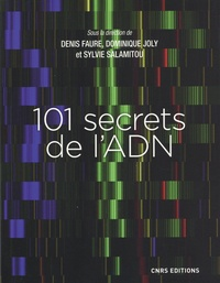 Denis Faure et Dominique Joly - 101 secrets de l'ADN.
