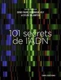 Denis Faure et Dominique Joly - 101 secrets de l'ADN.