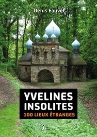 Denis Fauvel - Yvelines insolites.