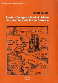Denis Feissel - Etudes d'épigraphie et d'histoire des premiers siècles de Byzance.