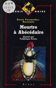 Denis Fernàndez Recatalà - Meurtre à Abécédaire.