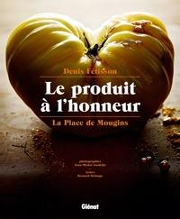 Denis Fétisson et Bernard Deloupy - Le produit à l'honneur - La Place de Mougins.