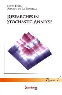 Denis Feyel et Arnaud de La Pradelle - Researches in Stochastic Analysis.