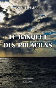 Denis Filippi - Le banquet des Phéaciens.