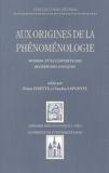 Denis Fisette et Sandra Lapointe - Aux origines de la phénoménologie - Husserl et le contexte des recherches logiques.