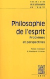 Denis Fisette et Pierre Poirier - Philosophie de l'esprit - Tome 2 : Problèmes et perspectives.
