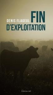 Denis Flageul - Fin d'exploitation.
