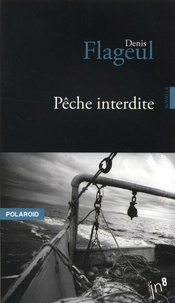 Denis Flageul - Pêche interdite.