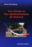 Denis Fleurdorge - Les rituels et les représentations du Pouvoir.