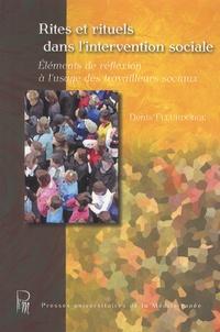 Denis Fleurdorge - Rites et rituels dans l'intervention sociale - Eléments de réflexion à l'usage des travailleurs sociaux.
