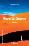 Denis Fleurot - Vers le fleuve.