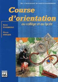 Denis Fogarolo et Gilles Stryjak - Course d'orientation au collège et au lycée.