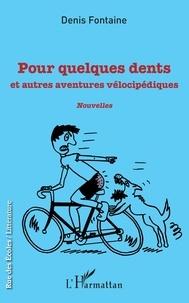 Denis Fontaine - Pour quelques dents - Et autres aventures vélocipédiques.