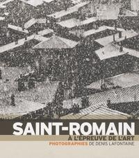 Denis Fontaine - Saint-Romain : à l'épreuve de l'art.