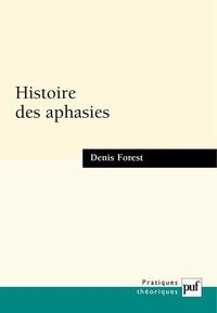 Denis Forest - Histoire des aphasies - Une anatomie de l'expression.