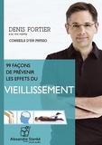 Denis Fortier - 99 façons de prévenir les effets du vieillissement. 1 CD audio MP3