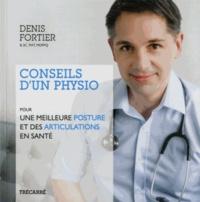 Conseils d'un physio- Pour une meilleure posture et des articulations en santé - Denis Fortier |