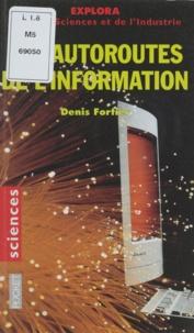 Denis Fortier - Les autoroutes de l'information - L'âge des réseaux.