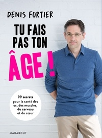Denis Fortier - Vous ne faites pas votre âge.