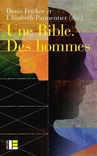Une Bible. Des hommes. Regards croisés sur le masculin dans la Bible