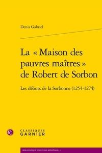 Histoiresdenlire.be La « Maison des pauvres maîtres » de Robert de Sorbon - Les débuts de la Sorbonne (1254-1274) Image