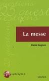 Denis Gagnon - La messe.
