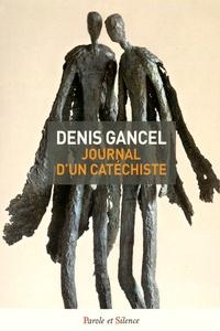 Denis Gancel - Journal d'un catéchiste - De quoi parliez vous donc en chemin ?.