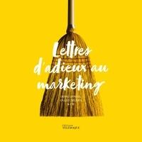 Denis Gancel et Gilles Déleris - Lettres d'adieux au marketing.
