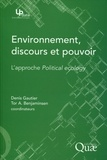 Denis Gautier et Tor Arve Benjaminsen - Environnement, discours et pouvoir - L'approche Political ecology.