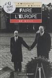 Denis Genton et François Massoulié - Faire l'Europe.