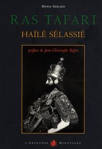 Denis Gérard - Ras Tafari Haïlé Sélassié - Visages du dernier empereur d'Ethiopie.