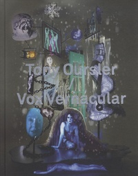 Denis Gielen et Tony Oursler - Tony Oursler / Vox Vernacular - Une anthologie.