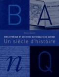 Denis Goulet - Bibliothèque et Archives nationales du Québec - Un siècle d'histoire.