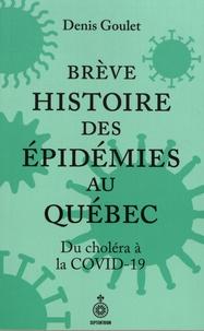 Denis Goulet - Brève histoire des épidémies au Québec - Du choléra à la COVID-19.